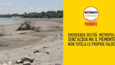 EMERGENZA SICCITA': METROPOLI SENZ'ACQUA MA IL PIEMONTE NON TUTELA LE PROPRIE FALDE