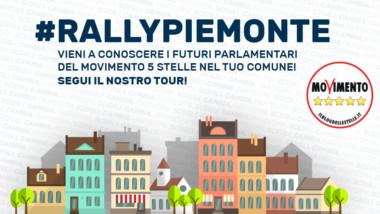 #RallyPiemonte M5S: ultimi giorni