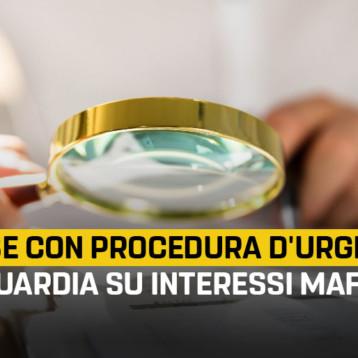 Lente d'ingrandimento su spese con procedura d'urgenza. Tenere alta la guardia su interessi mafiosi in questo momento di crisi.