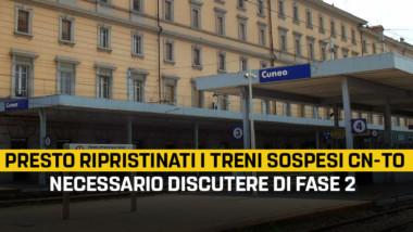 A breve saranno ripristinati i treni sospesi sull'asse Cuneo-Torino. Necessario avviare un tavolo per discutere di fase 2 nei trasporti