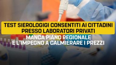 Test sierologici consentiti ai cittadini presso laboratori privati. Ma manca ancora un piano regionale e l'impegno a calmierare i prezzi