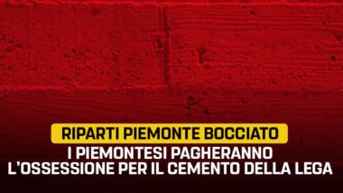 M5S: Ennesima bocciatura della giunta Cirio. Riparti Piemonte sarà impugnato davanti alla Corte Costituzionale. Piemontesi pagheranno l'ossessione per il cemento della Lega